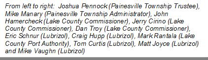 From left to right:  Joshua Pennock (Painesville Township Trustee), Mike Manary (Painesville Township Administrator), John Hamercheck (Lake County Commissioner), Jerry Cirino (Lake County Commissioner), Dan Troy (Lake County Commissioner), Eric Schnur (Lubrizol), Craig Hupp (Lubrizol), Mark Rantala (Lake County Port Authority), Tom Curtis (Lubrizol), Matt Joyce (Lubrizol) and Mike Vaughn (Lubrizol)